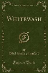 Whitewash (Classic Reprint)