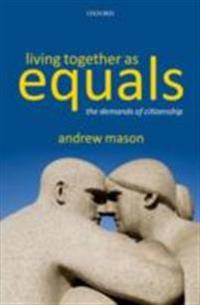 Living Together as Equals: The Demands of Citizenship