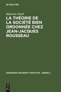 La theorie de la societe bien ordonnee chez Jean-Jacques Rousseau