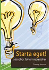 Starta eget! Handbok för entreprenörer