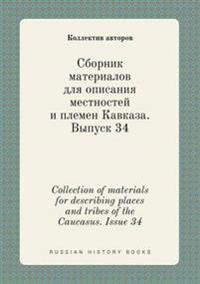 Collection of Materials for Describing Places and Tribes of the Caucasus. Issue 34