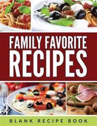 Family Favorite Recipes: Blank Recipe Book