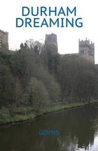Durham Dreaming