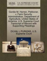 Gordie M. Herren, Petitioner, V. Farm Security Administration, Department of Agriculture, United States of America. U.S. Supreme Court Transcript of Record with Supporting Pleadings