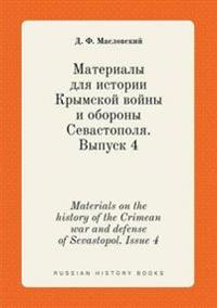 Materials on the History of the Crimean War and Defense of Sevastopol. Issue 4
