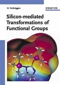 Silicon-mediated Transformations of Functional Groups