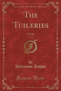 The Tuileries, Vol. 2 of 3