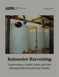 Rainwater Harvesting: Conservation, Credit, Codes, and Cost Literature Review and Case Studies
