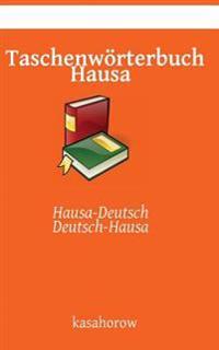 Taschenworterbuch Hausa: Hausa-Deutsch, Deutsch-Hausa