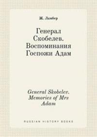 General Skobelev. Memories of Mrs Adam