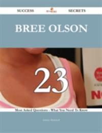 Bree Olson 23 Success Secrets - 23 Most Asked Questions On Bree Olson - What You Need To Know