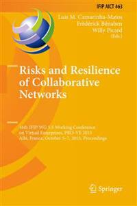 Risks and Resilience of Collaborative Networks: 16th Ifip Wg 5.5 Working Conference on Virtual Enterprises, Pro-Ve 2015, Albi, France, October 5-7, 20