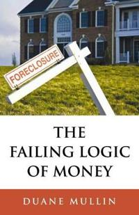 The Failing Logic of Money
