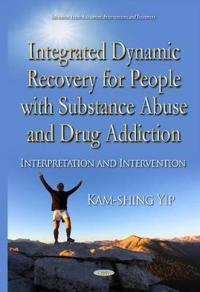 Integrated Dynamic Recovery for People With Substance Abuse and Drug Addiction