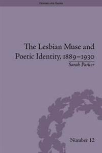 Lesbian Muse and Poetic Identity, 1889-1930
