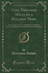 Nine Thousand Miles on a Pullman Train
