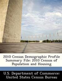 2010 Census Demographic Profile Summary File