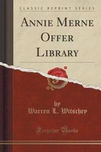Annie Merne Offer Library (Classic Reprint)