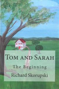 Tom and Sarah: The Beginning