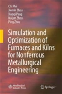 Simulation and Optimization of Furnaces and Kilns for Nonferrous Metallurgical Engineering