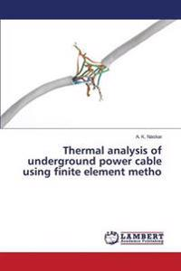 Thermal Analysis of Underground Power Cable Using Finite Element Metho