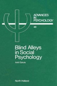 Blind Alleys in Social Psychology