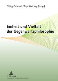 Einheit und Vielfalt der Gegenwartsphilosophie