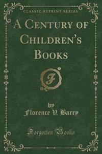 A Century of Children's Books (Classic Reprint)