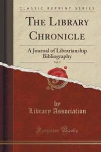 The Library Chronicle, Vol. 5