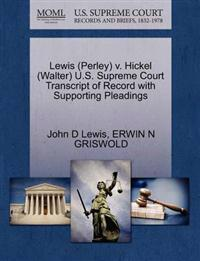 Lewis (Perley) V. Hickel (Walter) U.S. Supreme Court Transcript of Record with Supporting Pleadings
