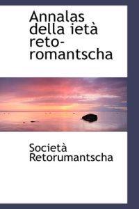 Annalas Della Iet Reto-Romantscha