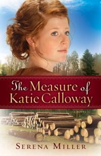 Measure of Katie Calloway (Northwoods Dreams Book #1)