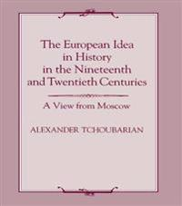 European Idea in History in the Nineteenth and Twentieth Centuries