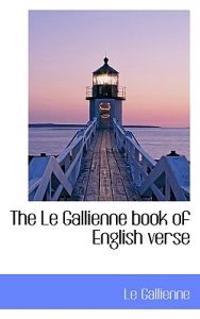 The Le Gallienne Book of English Verse