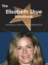 Elisabeth Shue Handbook - Everything you need to know about Elisabeth Shue