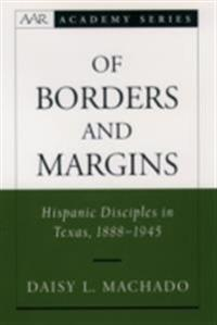Of Borders and Margins: Hispanic Disciples in Texas, 1888-1945