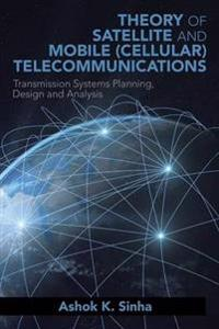 Theory of Satellite and Mobile (Cellular) Telecommunications