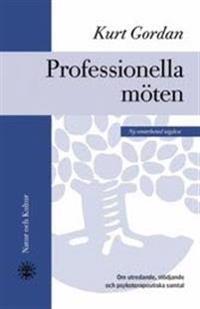 Professionella möten : om utredande, stödjande och psykoterapeutiska samtal