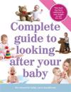 Complete Guide to Looking After Your Baby