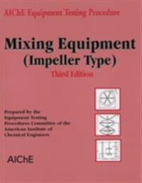 AIChE Equipment Testing Procedure - Mixing Equipment (Impeller Type)