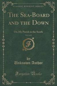 The Sea-Board and the Down, Vol. 2 of 2