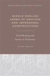 Middle English Verbs of Emotion and Impersonal Constructions: Verb Meaning and Syntax in Diachrony