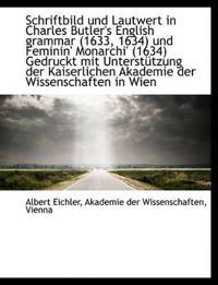 Schriftbild Und Lautwert in Charles Butler's English Grammar (1633, 1634) Und Feminin' Monarchi' (16
