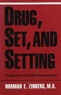 Drug, Set, And Setting