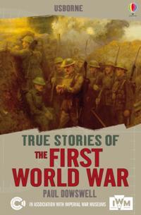 True Stories of the First World War