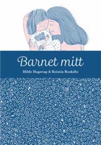 Barnet mitt - Hilde Hagerup | Inprintwriters.org