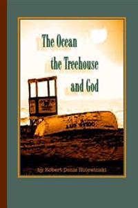 The Ocean, the Treehouse, and God