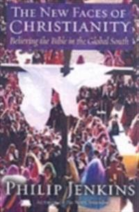 New Faces of Christianity: Believing the Bible in the Global South