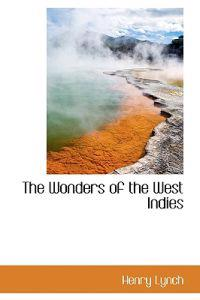 The Wonders of the West Indies
