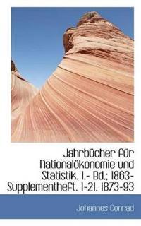 Jahrbucher Fur Nationalokonomie Und Statistik 1- Bd 1863- Supplementheft 1-21 1873-93